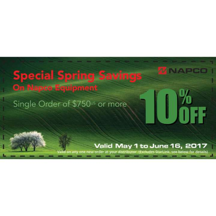 NAPCOCOUPON 10% OFF MINIMUM ORDER $750 VALID MAY 1st - JUN 16th, 2017 EXCLUDES STARLINK, SERVICES, NOT COMBINABLE WITH OTHER PROMOTIONS LIMIT (1) PER DEALER/COMPANY